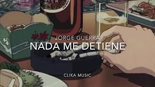 [LETRA] Nadie me detiene - Jorge Guerra (2020)