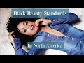 Black Beauty Standards Within North America