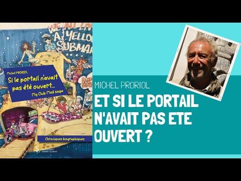 Livre sur le Club Med - Et si le portail n'avait pas été ouvert - Michel Proriol