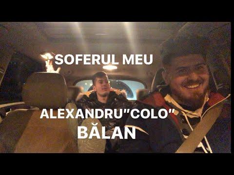 """#135 Car vLog - SOFERUL MEU: ALEXANDRU""""COLO""""BĂLAN"""