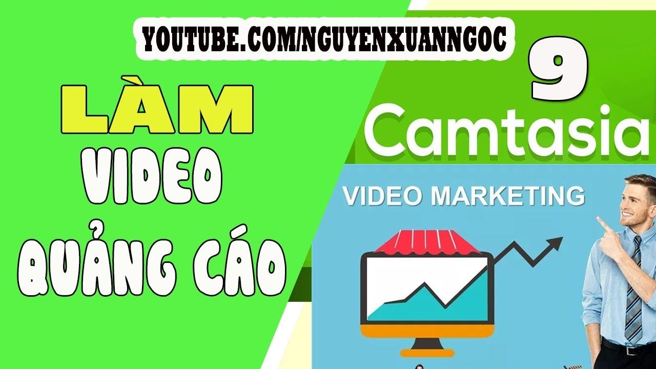 Hướng dẫn Camtasia 9 – Cách làm video quảng cáo sản phẩm bằng Camtasia 9