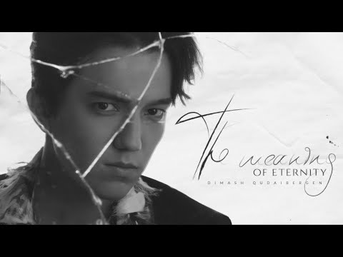 Dimash Kudaibergen - The Meaning Of Eternity
