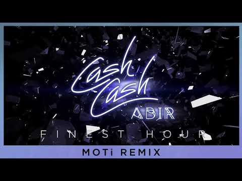 Cash Cash - Finest Hour (feat. Abir) [MOTi Remix]