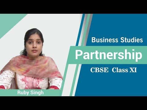 Partnership - CBSE Class XI BusinessStudies by Ruby Singh