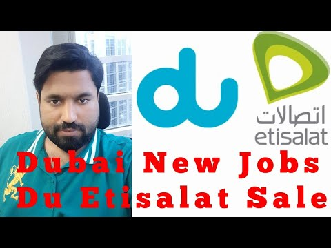 Dubai New Job | DU Etisalat Sales Dubai Jobs / Dubai Jobs