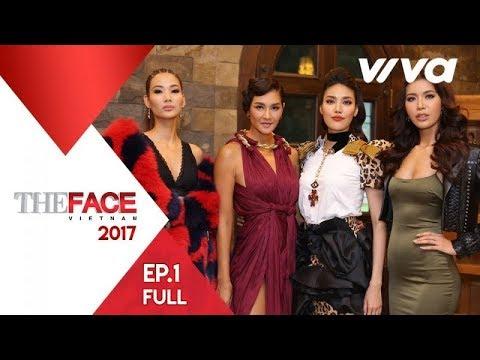 The Face Vietnam 2017 - Tập 1 | Gương Mặt Thương Hiệu | Minh Tú, Lan Khuê, Hoàng Thùy