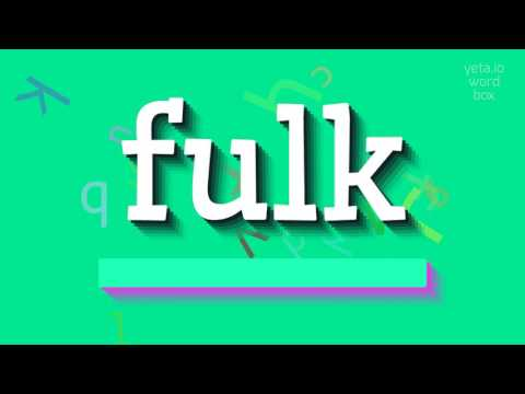 """How to say """"fulk""""! (High Quality Voices)"""