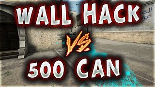 WALL HACK VS 500 CAN MERTCAN KARDEŞ KAZANCAN MI ? (CS:GO)