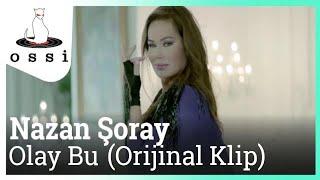 Nazan Şoray - Olay Bu (Orijinal klip)