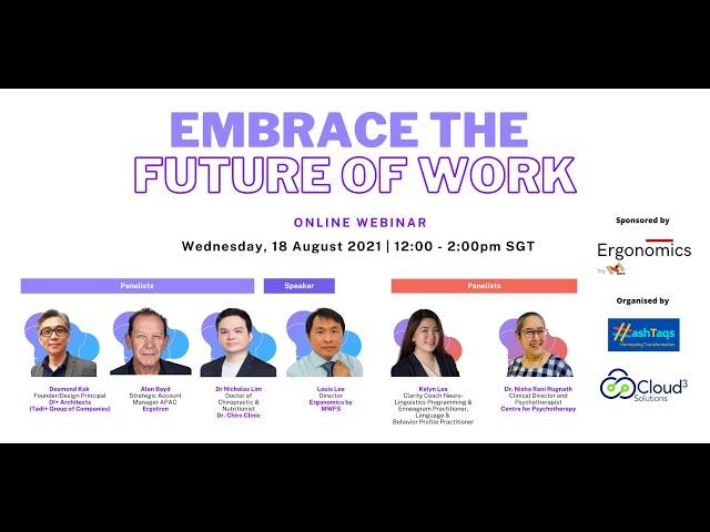 Embrace The Future Of Work | Ergonomics by MFWFS webinar | 18 Aug 2021