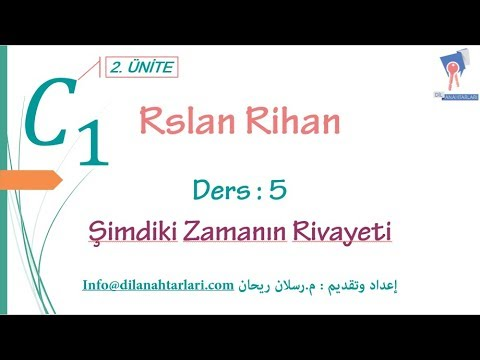 تعلم اللغة التركية (الدرس الخامس من المستوى الخامس C1) (الزمن ŞimdikiZamanRivayeti)