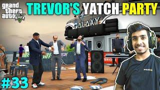 HOUSE CELEBRATION YATCH PARTY BY TREVOR   GTA V GAMEPLAY #33