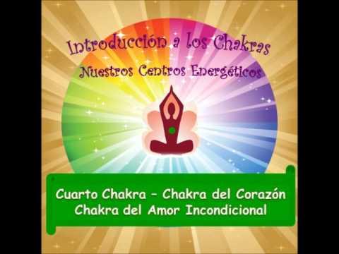 Chakra 4-1- Introducción al Cuarto Chakra - YouTube