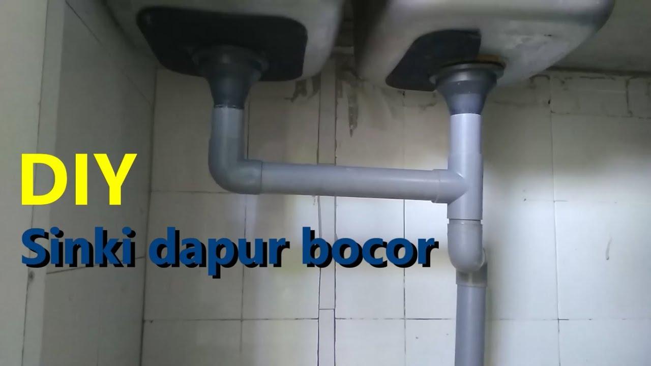Diy Sinki Dapur Bocor Youtube