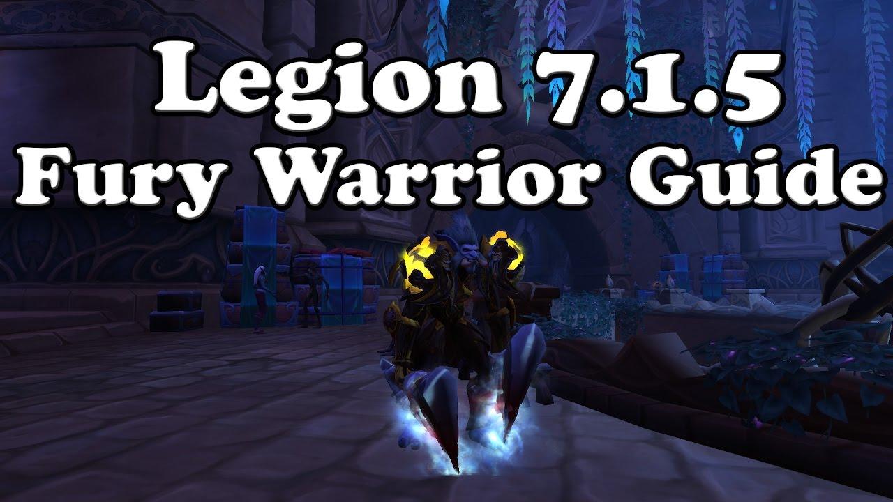 Legion 7 1 5 Fury Warrior Dps Guide Youtube