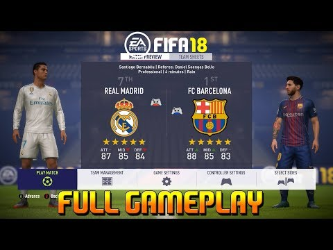 FIFA 18 [ Real Madrid vs Barcelona ] El Clasico Gameplay FT.Ronaldo, Messi (Xbox One , PS4 , PC )