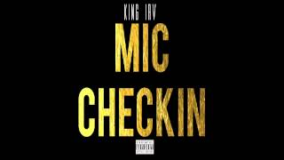 "King Irv-""Mic Check"