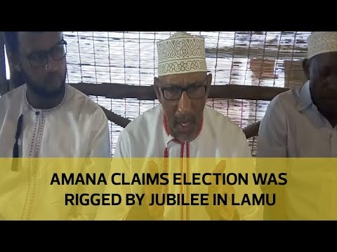 Amana claims election was rigged by Jubilee in Lamu