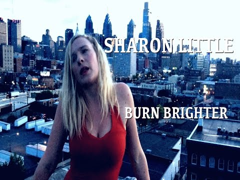 Sharon Little - Burn Brighter [Official Video]