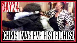 vlogmas day 24   christmas eve fist fights
