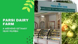 PARSI DAIRY FARM/WEEKEND GETAWAY NEAR MUMBAI/WEEKEND TRIP TO PARSI DAIRY FARM