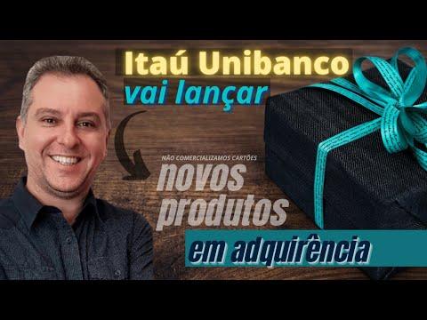 💳Itaú Unibanco vai lançar novos produtos em adquirência,🤔