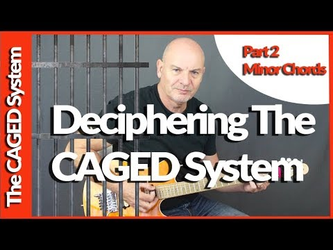 Deciphering The CAGED System Part 2 Minor Chords For The Guitar