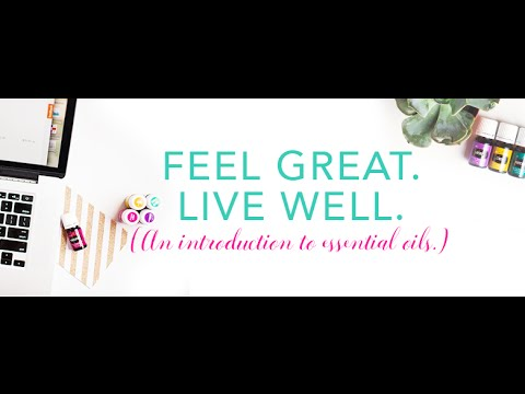 Feel Great Live Well - Intro to Young Living
