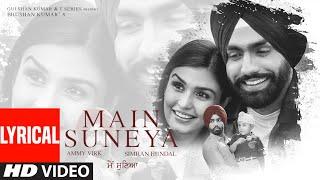 Gambar cover Main Suneya Lyrical | Ammy Virk | Feat. Simran Hundal, Rohaan |SunnyV, Raj |Navjit B | Bhushan Kumar