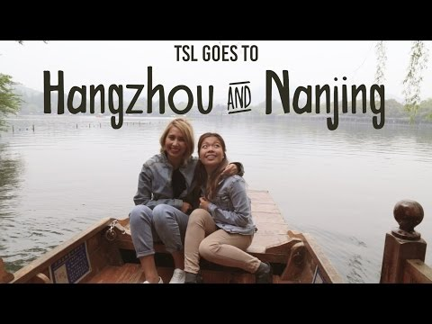 Hangzhou & Nanjing - A Real-Life Chinese Fairytale - TSL Explores China: Episode 3