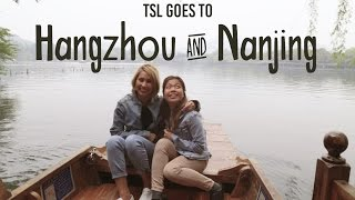 Hangzhou & Nanjing - A Real-Life Chinese Fairytale - TSL Explores China: Episode 3