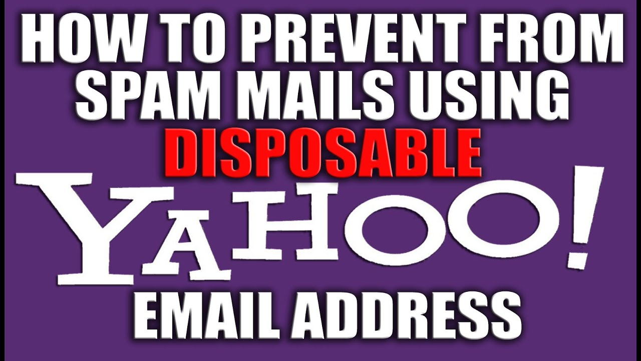 How to Prevent from Spam Mails Using Disposable Yahoo! Email 2016 - Yahoo  Email Services