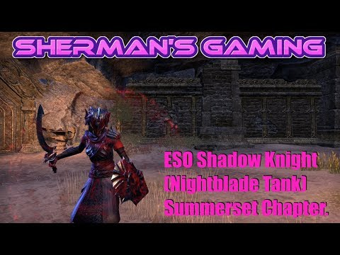 ESO Shadow Knight (Nightblade Tank) Summerset Chapter.