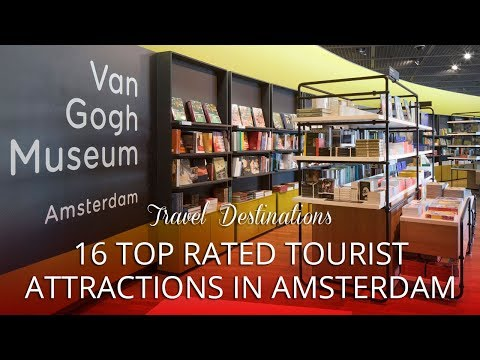 16 TOP RATED - Tourist Attractions in Amsterdam