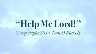 Help Me Lord! (New Gospel Song)