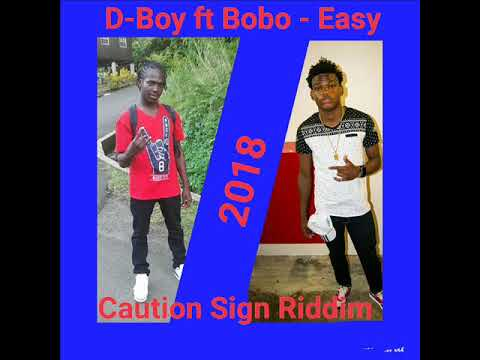 D-Boy ft Bobo -Easy - ( Caution Sign Riddim ) Dennery Segment Soca 2018