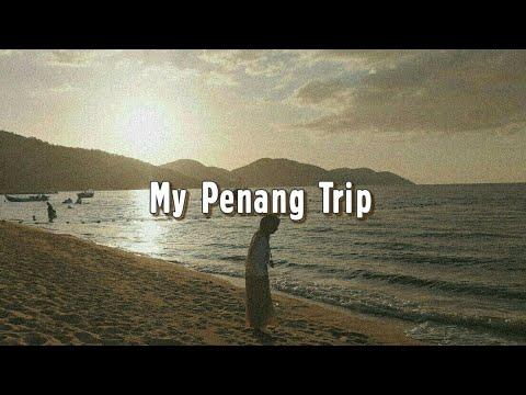 [VLOG #7] My Penang Trip.