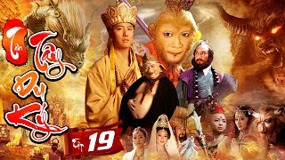 Phim Mới Hay Nhất 2019 | TÂN TÂY DU KÝ - Tập 19 | Phim Bộ Trung Quốc Hay Nhất 2019