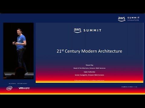 AWS Summit Singapore - 21st Century Modern Architecture