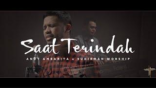 Saat Terindah Ft. Andy Ambarita - Sudirman Worship (Official Video)