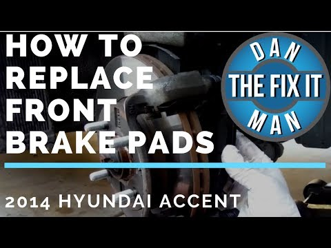 2014 HYUNDAI ACCENT – HOW TO REPLACE FRONT BRAKE PADS – DIY
