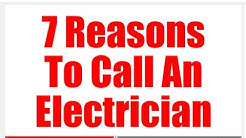 7 Reasons to Call an Electrician
