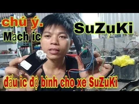 Hướng Dẫn Các Anh Em Nhận Biết Mạch Ic SuZuKi Và Nắp đặt Ic độ Bình