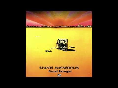 Bernard Parmegiani - Chants Magnétiques (1974) FULL ALBUM
