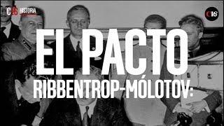 EL PACTO RIBBENTROP-MÓLOTOV: LA ANTESALA A LA SEGUNDA GUERRA MUNDIAL