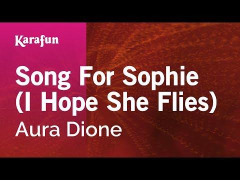Karaoke Song For Sophie (I Hope She Flies) - Aura Dione *