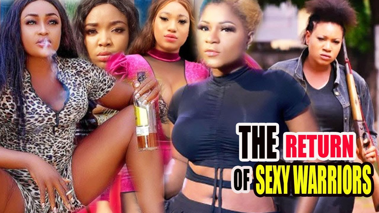 Download THE RETURN OF SEXY WARRIORS Complete Part 1&2- [NEW MOVIE] LATEST NIGERIAN NOLLYWOOD  MOVIE 2021