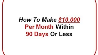 """How To Make $10000 Per Month""