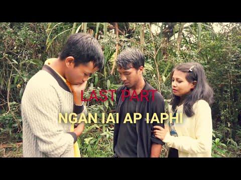 NGAN IAI AP IAPHI | LAST PART | NEW KHASI LOVE STORY