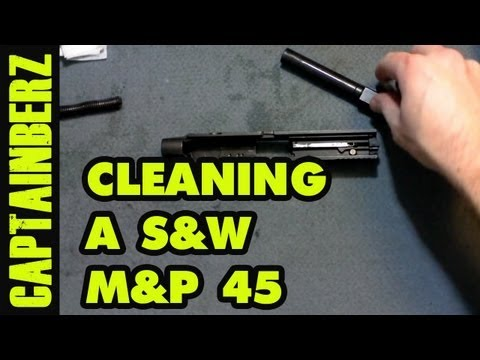 Cleaning the Smith & Wesson M&P 45 (HD)